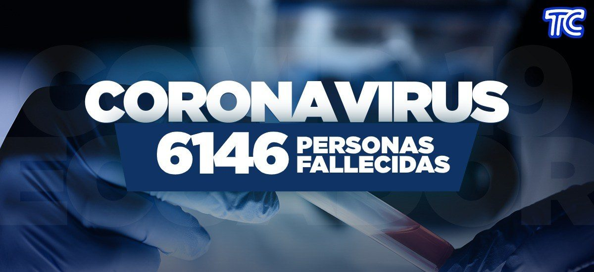 ATENCIÓN | Se registran 6.146 fallecidos por coronavirus en Ecuador