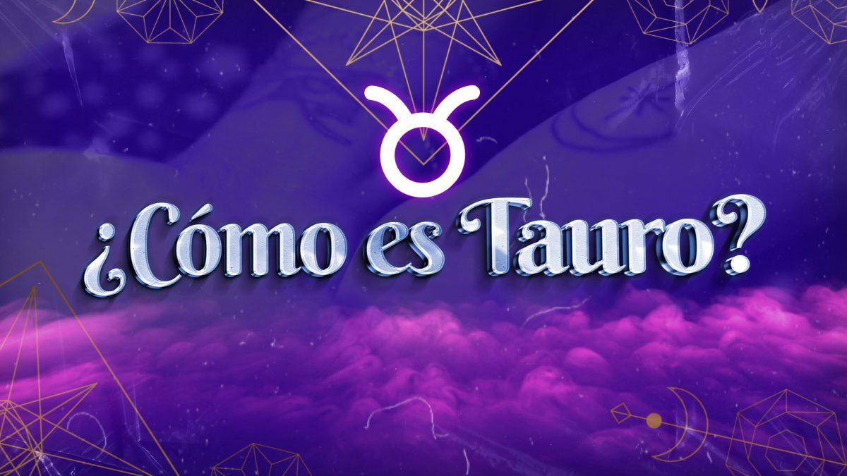 Matheo: ¿cómo es el signo zodiacal Tauro?