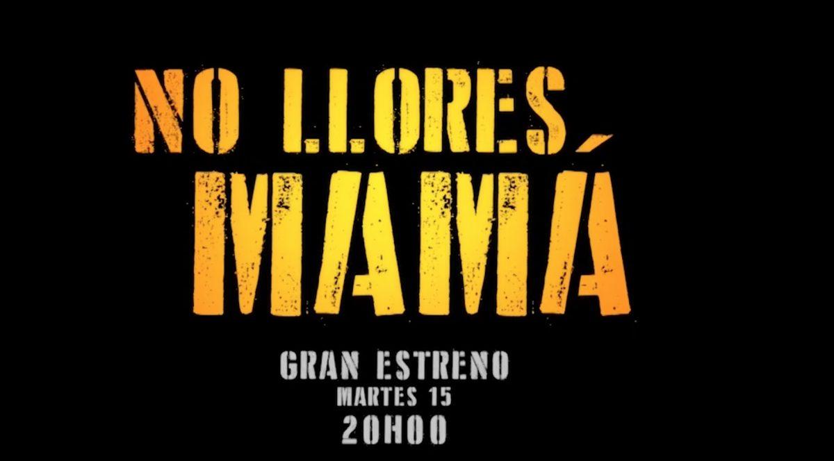 """""""No Llores Mamá"""" estrena este martes 15 en TC Televisión"""