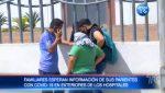 Familiares desesperados por situación de sus parientes con Covid en hospitales