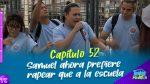 Capítulo 52 - Samuel prefiere rapear que la escuela